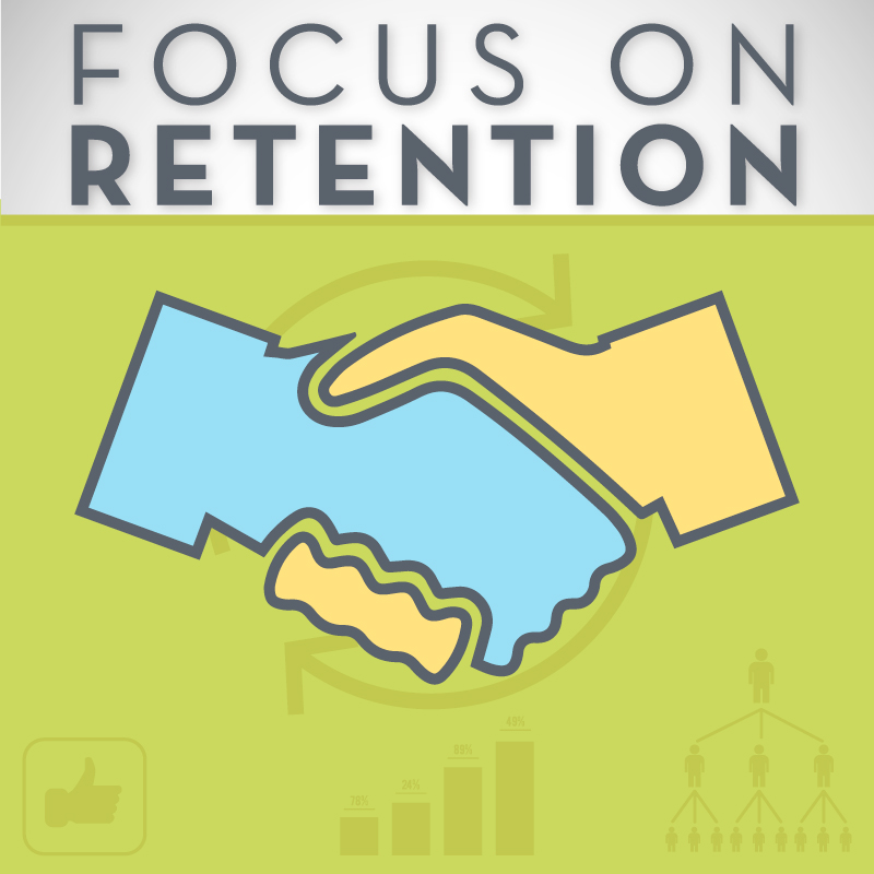 Focus on Retention